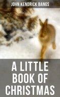 eBook: A LITTLE BOOK OF CHRISTMAS