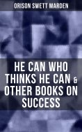 eBook: HE CAN WHO THINKS HE CAN & OTHER BOOKS ON SUCCESS