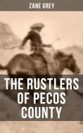 eBook: THE RUSTLERS OF PECOS COUNTY