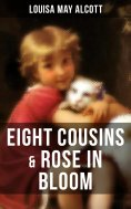 eBook: EIGHT COUSINS & ROSE IN BLOOM