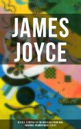eBook: JAMES JOYCE: Ulysses, A Portrait of the Artist as a Young Man, Dubliners, Chamber Music & Exiles