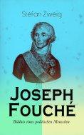 eBook: Joseph Fouché. Bildnis eines politischen Menschen