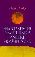 eBook: Phantastische Nacht und 5 andere Erzählungen