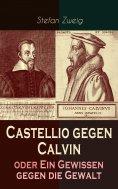eBook: Castellio gegen Calvin oder Ein Gewissen gegen die Gewalt