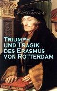 eBook: Triumph und Tragik des Erasmus von Rotterdam