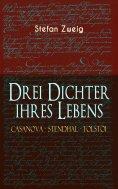 eBook: Drei Dichter ihres Lebens. Casanova - Stendhal - Tolstoi