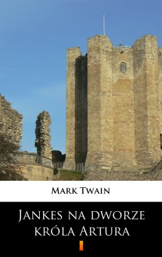 ebook: Jankes na dworze króla Artura