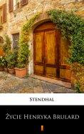 eBook: Życie Henryka Brulard