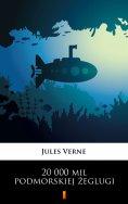 eBook: 20 000 mil podmorskiej żeglugi