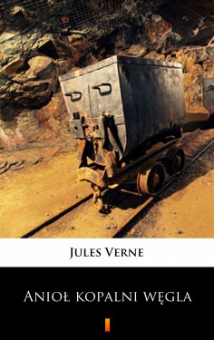 eBook: Anioł kopalni węgla