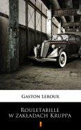 ebook: Rouletabille w zakładach Kruppa