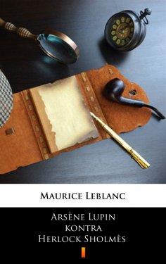 eBook: Arsène Lupin kontra Herlock Sholmès