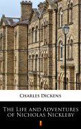 ebook: The Life and Adventures of Nicholas Nickleby