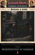 eBook: Sherlock Holmes. Z Tajnych Akt Światowej Sławy Detektywa