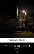 eBook: A.S. der Unsichtbare