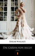eBook: Die Gräfin von Ascot