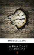 eBook: Les Huit Coups de l'horloge