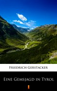 eBook: Eine Gemsjagd in Tyrol