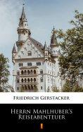 eBook: Herrn Mahlhuber's Reiseabenteuer