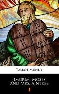 eBook: Jimgrim, Moses, and Mrs. Aintree