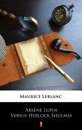 eBook: Arsène Lupin Versus Herlock Sholmes