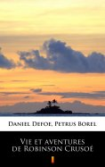 ebook: Vie et aventures de Robinson Crusoé