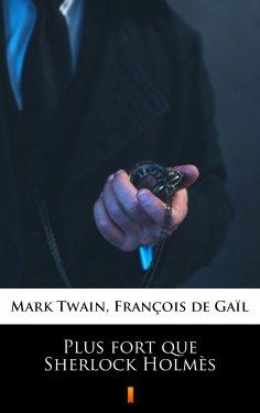 eBook: Plus fort que Sherlock Holmès