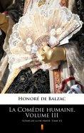 eBook: La Comédie humaine. Volume III