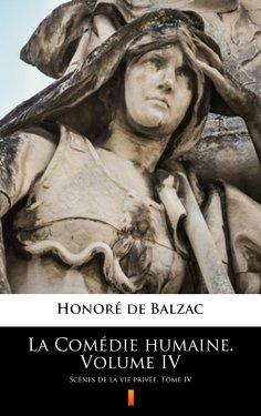 eBook: La Comédie humaine. Volume IV