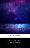 eBook: Une fantaisie du docteur Ox