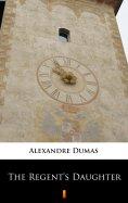 eBook: The Regent's Daughter