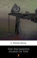 eBook: The Enchanted Island of Yew