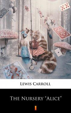 """ebook: The Nursery """"Alice"""""""