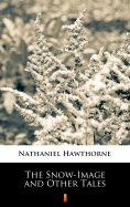 eBook: The Snow-Image and Other Tales