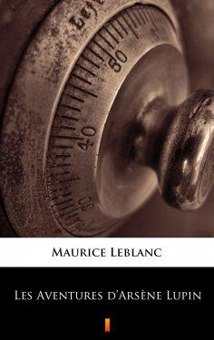 ebook: Les Aventures d'Arsène Lupin