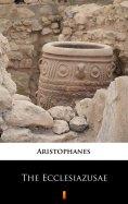 eBook: The Ecclesiazusae