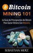 eBook: Bitcoin Mining 101