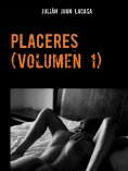 ebook: PLACERES (Volumen 1)