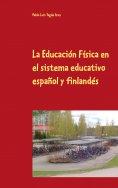 eBook: La Educación Física en el sistema educativo español y finlandés