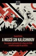 eBook: A Moscú sin Kaláshnikov