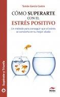eBook: Cómo superarte con el estrés positivo