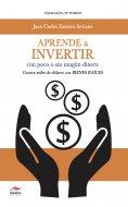 eBook: Aprende a invertir, con poco o sin ningún dinero
