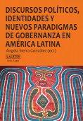 eBook: Discursos políticos, identidades y nuevos paradigmas de gobernanza en América Latina