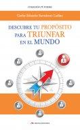 eBook: Descubre tu Propósito para triunfar en el mundo