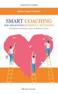 ebook: Smart Coaching para Relaciones Prósperas y Abundantes