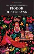 ebook: Los mejores cuentos de Fiódor Dostoievski