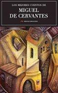 ebook: Los mejores cuentos de Miguel de Cervantes