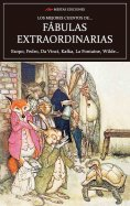 ebook: Los mejores cuentos de Fábulas Extraordinarias