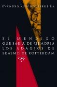 eBook: El mendigo que sabía de memoria los adagios de Erasmo de Rotterdam