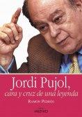 eBook: Jordi Pujol, cara y cruz de una leyenda